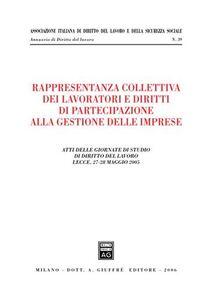 Foto Cover di Rappresentanza collettiva dei lavoratori e diritti di partecipazione alla gestione delle imprese. Atti delle Giornate di studio (Lecce, 27-28 maggio 2005), Libro di  edito da Giuffrè