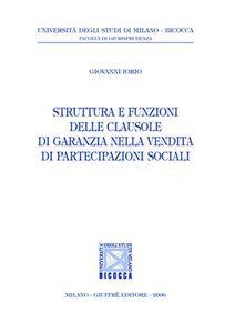 Libro Struttura e funzioni delle clausole di garanzia nella vendita di partecipazioni sociali Giovanni Iorio