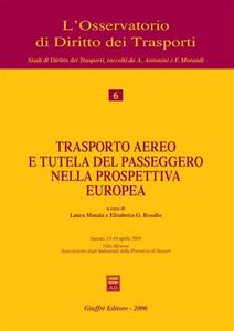 Libro Trasporto aereo e tutela del passeggero nella prospettiva europea. Atti del Convegno (Sassari, 15-16 aprile 2005)