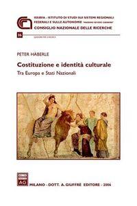 Foto Cover di Costituzione e identità culturale. Tra Europa e Stati nazionali, Libro di Peter Häberle, edito da Giuffrè