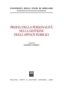 Libro Profili della personalità nella gestione degli appalti pubblici