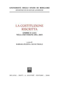 Foto Cover di La Costituzione riscritta. Ombre e luci nella revisione del 2005, Libro di  edito da Giuffrè