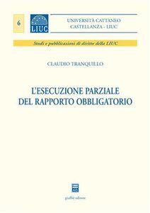Libro L' esecuzione parziale del rapporto obbligatorio Claudio Tranquillo