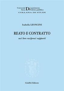 Libro Reato e contratto nei loro reciproci rapporti Isabella Leoncini