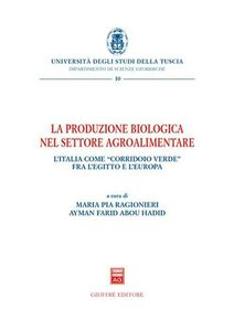 Libro La produzione biologica nel settore agroalimentare