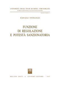 Libro Funzione di regolazione e potestà sanzionatoria Raffaele Titomanlio