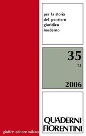 Quaderni fiorentini. Per la storia del pensiero giuridico moderno. Vol. 35
