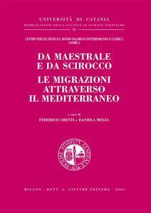 Libro Da maestrale e da scirocco le migrazioni attraverso il Mediterraneo
