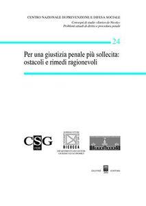 Libro Per una giustizia penale più sollecita: ostacoli e rimedi ragionevoli