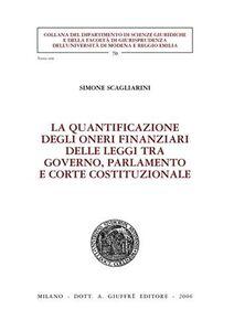 Libro La quantificazione degli oneri finanziari delle leggi tra governo, parlamento e Corte costituzionale Simone Scagliarini