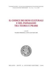 Il codice dei beni culturali e del paesaggio tra teoria e prassi