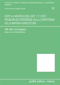 Libro Dopo la modifica dell'art. 117 cost.: problemi ed esperienze sulla competenza della materia agricoltura. Atti del Convegno (Siena, 25-26 Novembre 2005)