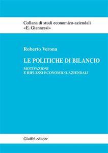 Foto Cover di Le politiche di bilancio. Motivazioni e riflessi economico-aziendali, Libro di Roberto Verona, edito da Giuffrè