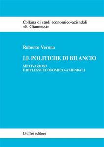 Libro Le politiche di bilancio. Motivazioni e riflessi economico-aziendali Roberto Verona
