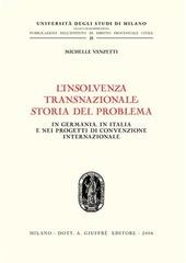 L' insolvenza transnazionale storia del problema. In Germania, in Italia e nei progetti di convenzione internazionale