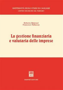 Libro La gestione finanziaria e valutaria delle imprese Roberto Malavasi , Francesco Vallascas