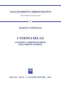 Libro I vertici del G8. Governi e amministrazioni nell'ordine globale Martina Conticelli