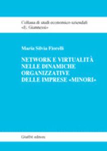 Foto Cover di Network e virtualità delle dinamiche organizzative delle imprese «minori», Libro di M. Silvia Fiorelli, edito da Giuffrè
