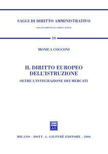 Libro Il diritto europeo dell'istruzione. Oltre l'integrazione dei mercati Monica Cocconi