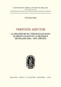 Libro Veritatis adiutor. La procèdure du tèmoinage dans le droit savant et la practique française (XIIe - XIVe siècles) Yves Mausen