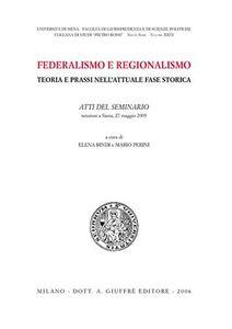 Libro Federalismo e regionalismo. Teoria e prassi nell'attuale fase storica. Atti del Seminario (Siena, 27 maggio 2005)