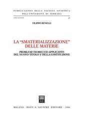 La «smaterializzazione delle materie». Problemi teorici ed applicativi del nuovo Titolo V della Costituzione