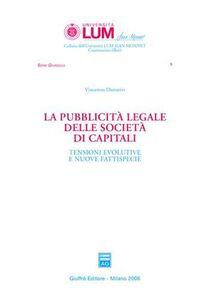 Libro La pubblicità legale delle società di capitali. Tensioni evolutive e nuove fattispecie Vincenzo Donativi
