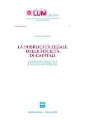 La pubblicità legale delle società di capitali. Tensioni evolutive e nuove fattispecie