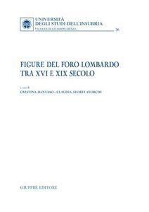Libro Figure del foro lombardo tra XVI e XIX secolo Cristina Danusso , Claudia Storti Storchi