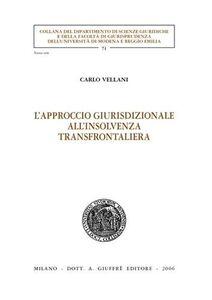 Libro L' approccio giurisdizionale all'insolvenza transfrontaliera Carlo Vellani
