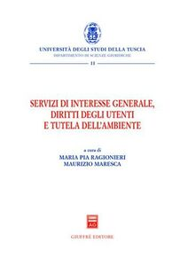 Libro Servizi di interesse generale, diritti degli utenti e tutela dell'ambiente