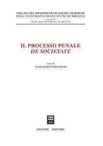 Foto Cover di Il processo penale de societate, Libro di  edito da Giuffrè