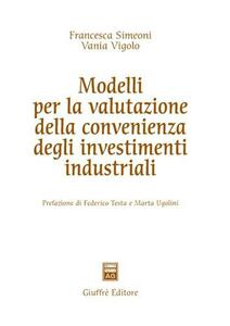 Modelli per la valutazione della convenienza degli investimenti industriali