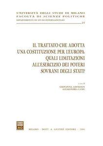 Libro Il trattato che adotta una costituzione per l'Europa: quali limitazioni all'esercizio dei poteri sovrani degli Stati?
