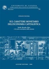 Sul carattere monetario dell'economia capitalistica. Smith, Ricardo, Marx e la teoria neoclassica della moneta