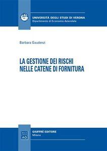Libro La gestione dei rischi nelle catene di fornitura Barbara Gaudenzi