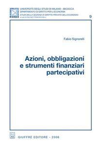Foto Cover di Azioni, obbligazioni e strumenti finanziari partecipativi, Libro di Fabio Signorelli, edito da Giuffrè