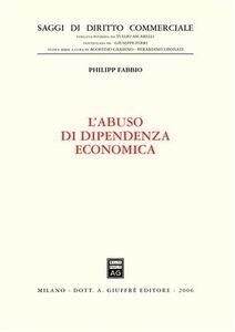 Libro L' abuso di dipendenza economica Philipp Fabbio