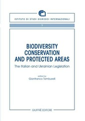 Biodiversity conservation and protected areas. The italian and ukrainian legislation