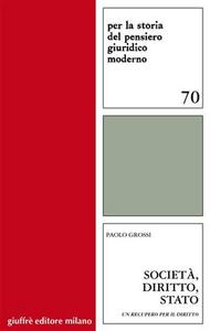 Libro Società, diritto, Stato. Un recupero per il diritto Paolo Grossi