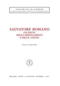 Libro Salvatore Romano giurista degli ordinamenti e delle azioni (Firenze, 15 ottobre 2004)