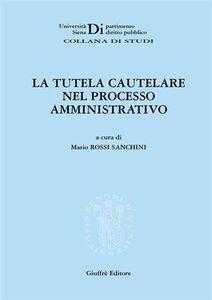 Libro La tutela cautelare nel processo amministrativo