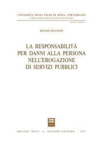 La responsabilità per danni alla persona nell'erogazione di servizi pubblici