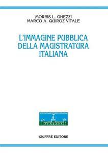 Libro L' immagine pubblica della magistratura italiana Morris L. Ghezzi , Marco Quiroz Vitale