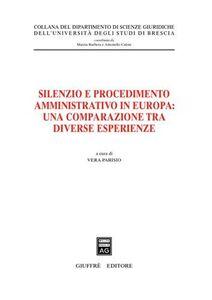 Foto Cover di Silenzio e procedimento amministrativo in Europa: una comparazione tra diverse esperienze, Libro di  edito da Giuffrè