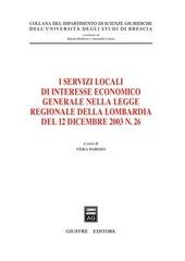I servizi locali di interesse economico generale nella Legge regionale della Lombardia del 12 dicembre 2003, n. 26