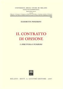 Foto Cover di Il contratto di opzione. Vol. 1: Struttura e funzioni., Libro di  edito da Giuffrè