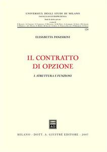 Libro Il contratto di opzione. Vol. 1: Struttura e funzioni.