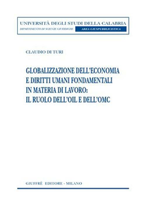 Libro Globalizzazione dell'economia e diritti umani fondamentali in materia di lavoro: il ruolo dell'OIL e dell'OMC Claudio Di Turi