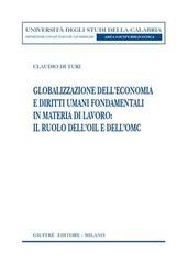 Globalizzazione dell'economia e diritti umani fondamentali in materia di lavoro: il ruolo dell'OIL e dell'OMC